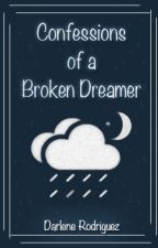 Confessions of a Broken Dreamer by R_Dreamer