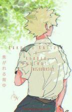 Bakugou Katsuki X Reader Oneshots!! {Traduzione Italiana} by RoseTheRebel
