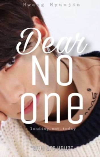 Dear No One | Hwang Hyunjin [On Hold]