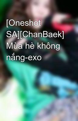 [Oneshot SA][ChanBaek] Mùa hè không nắng-exo