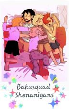 Bakusquad Shenanigans by imsooutofitjfc