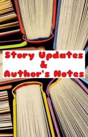 Story Updates & Author's Notes by pandafangirl2