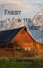 Fairest in the West by JenniferSauer73