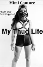 My thug life by mimi_couture