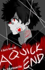A Quick End { A Quirk Deku AU } by katouwrite