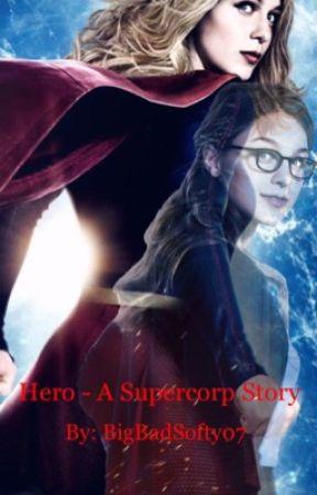 Hero - A Supercorp Story - chapter six - Wattpad