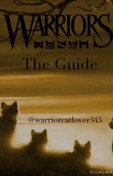 The Warrior Cats Guide by warriorcatlover345