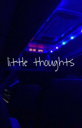 Little Thoughts  by BlueEyedMarais