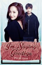I'm Saying Goodbye -COMPLETED- (Underconstraction of Typos) by PGAuthor