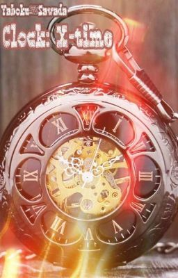 Đọc truyện Clock: X-time.