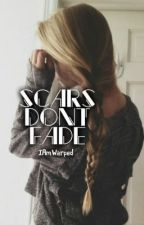 Scars Don't Fade by IAmWarped