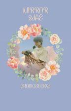 M I R R O R ⚪ 2JAE by ChoiHoSeok94