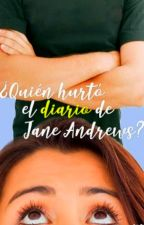 ¿Quién hurtó el diario de Jane Andrews? [PAUSASA] by burnt_burrito97