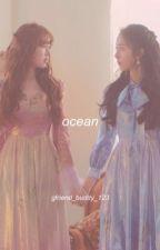 Ocean // J. Y. R x H. E. B by Gfriend_Buddy_123