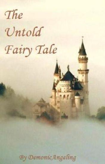 The Untold Fairy Tale