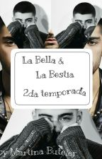 La Bella & La Bestia (Zayn & tu) (Segunda Temporada) by RubyLoves9