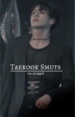 Taekook Smut Oneshots by 11111gone1111111
