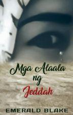 Mga Alaala ng Jeddah (Completed/Self-published; Televised in Tadhana GMA 7) by Emerald_Blake158