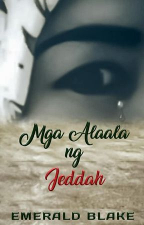 Mga Alaala ng Jeddah (Completed/Self-published; Televised in Tadhana GMA 7) by Emerald_Blake158