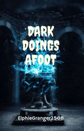 Dark Doings Afoot   ( A Triwizard Tournament Fanfiction