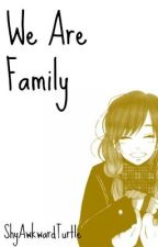 We Are Family (TMNT 2012 Human! fanfiction) by ShyAwkwardTurtle