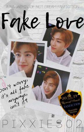 Fake Love (Jaemin X Female Reader)  by pixxies02