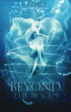 Beyond The Rocks (Coming Soon) by bri1128