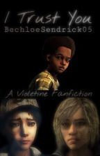 I Trust You ( A Violetine Fanfiction) by BechloeSendrick05