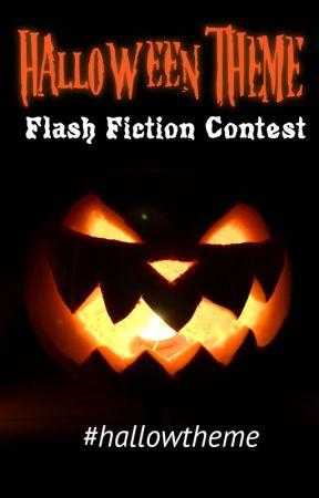 Halloween Theme Flash Fiction Contest by exlibrisregina