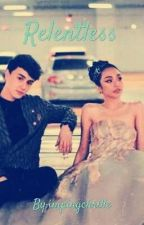 Relentless (A MayWard FanFic Story) by impingchrille