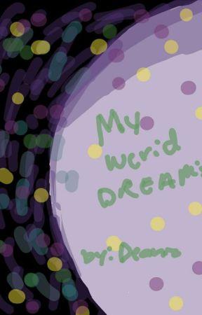 My Werid Dreams And Storys  by YaoiPsychoPath