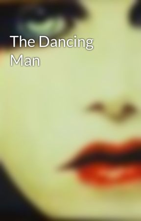 The Dancing Man by VampireFangs