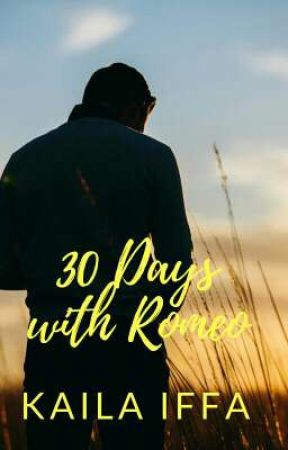 30 Days with Romeo #2 Unbelievable Love Series by kailaiffa