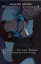 ≪Hanahaki Disease≫ Detroit: Become Human by casdeanisathing