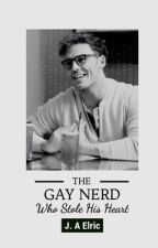 The Gay Nerd Who Stole His Heart  by blanduniverse