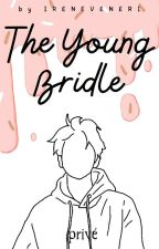 The Young Bridle (Baekhyun Fanfiction) by Amour_ssi