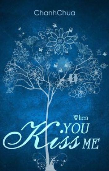 Đọc Truyện [1710] When You Kiss Me [End] - TruyenFun.Com