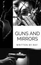 Guns and Mirrors by ray_xo