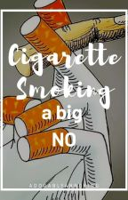 CIGARETTE SMOKING A BIG NO by adorablyannoying
