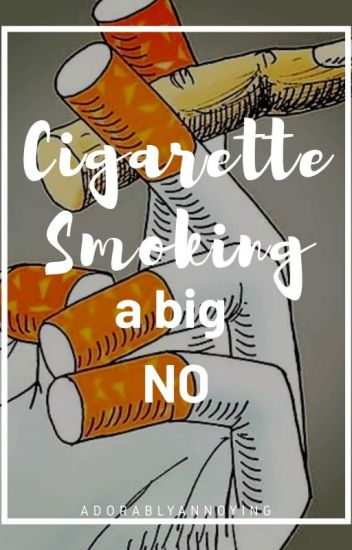 CIGARETTE SMOKING A BIG NO