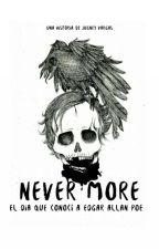 Never More, El Día que Conocí a Edgar Allan Poe. by JugneyVargas15