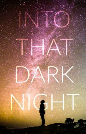 Into That Dark Night by wildgreenskittle