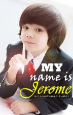 My Name is Jerome (short story) by PrinceofBanat