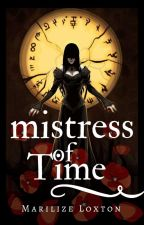 Mistress of Time by MarilizeLoxton