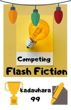 Flash Fic, Micro Fic, Teenie Tiny Fics... by kadauhara99
