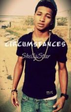 Circumstances by -ShellyF