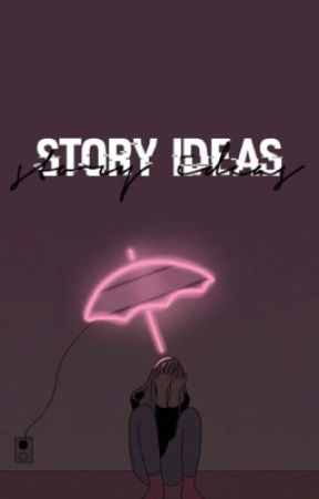 story ideas by honeypot-