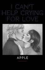 I Can't Help Crying For Love - Livro 2 (MLB - A.U) by Padsiexs