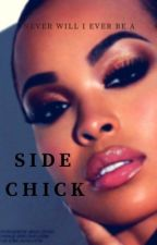 Side Chick  (august alsina ) by QVEEN_B33