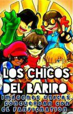 LOS CHICOS DEL BARRIO by BoomChan